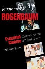 Essential Cinema: On the Necessity of Film Canons by Rosenbaum, Jonathan
