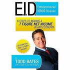 6 Steps to Making a 7 Figure Net Income in Any Economy 9780557530892 Book