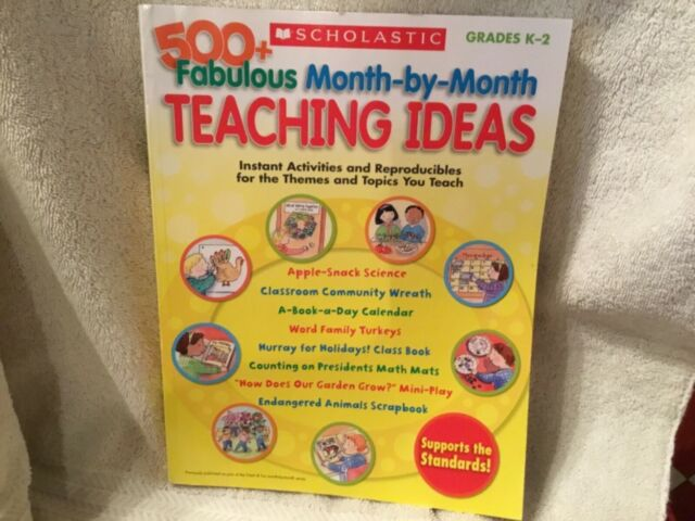 500+ Fabulous Month-by-Month Teaching Ideas : Instant Activities and  Reproducibles for the Themes and Topics You Teach by Inc  Staff Scholastic  (2010,