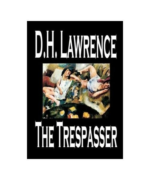 """D. H. Lawrence """"The Trespasser by D. H. Lawrence, Fiction"""""""