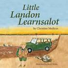 Little Landon Learnsalot by Christine Medicus (Paperback / softback, 2016)
