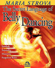 The Secret Language of Belly Dancing by Maria Strova (Paperback / softback, 2006)