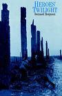 Heroes' Twilight by Bernard Bergonzi (Paperback, 1996)