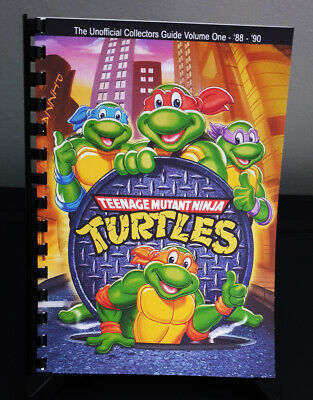 100% Unofficial Teenage Mutant Ninja Turtles/tmnt Collectors Guide - Volume 1