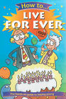 How to Live Forever by Nick Arnold (Paperback, 2001)