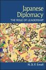Japanese Diplomacy: The Role of Leadership by H. D. P. Envall (Paperback, 2016)