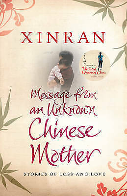 Message from an Unknown Chinese Mother: Stories of Loss and Love by Xinran (Pap…