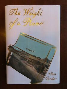 The-Weight-Of-A-Piano-2019-hardcover-1st-Edition-Chris-Cander