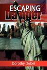 Escaping Danger by Dorothy Dubel 9781436383783 Paperback 2009