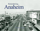 Remembering Anaheim by Stephen J Faessel (Paperback / softback, 2010)
