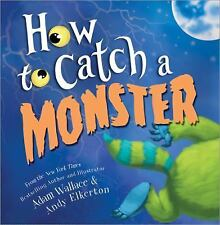 How to Catch a Monster by Adam Wallace (2017)