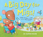A Big Day for Migs! by Jo Hodgkinson (Paperback, 2015)