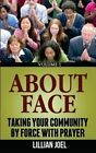 About Face: Taking Your Community by Force with Prayer by Lillian Joel (Paperback / softback, 2013)