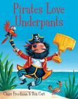Pirates Love Underpants by Claire Freedman (Board book, 2014)