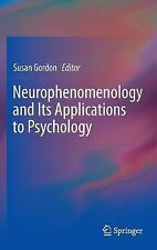 Neurophenomenology and Its Applications to Psychology-ExLibrary