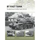 BT Fast Tank: The Red Army's Cavalry Tank 1931-45 by Steven J. Zaloga (Paperback, 2016)