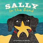 Sally in the Sand by Stephen Huneck (Board book, 2014)