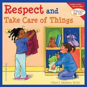 Learning-to-Get-Along-Respect-and-Take-Care-of-Things-by-Cheri-J-Meiners