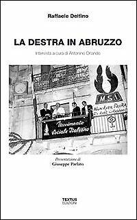 La destra in Abruzzo. Intervista a cura di Antonio Orlando - [Textus]