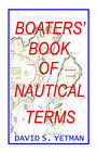 The Boaters Book of Nautical Terms by David S. Yetman (Paperback, 2000)