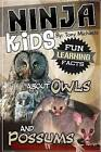 Fun Learning Facts about Owls and Possums: Illustrated Fun Learning for Kids by Tony Michaels (Paperback / softback, 2015)