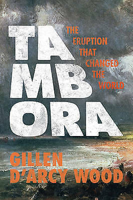 1 of 1 - Tambora: The Eruption That Changed the World by Gillen D'Arcy Wood (Paperback, 2