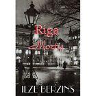 Riga Mortis 9781420835441 by Ilze Berzins Book