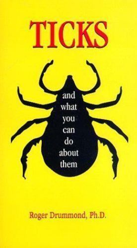 Ticks and What You Can Do about Them by Roger Drummond