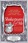 Shakespeare and Me: Great Writers, Actors and Directors on What the Bard Means to Them - and Us by Oneworld Publications (Paperback, 2016)