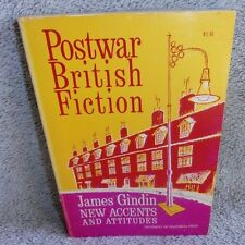 Postwar British Fiction by James Gindin New Accents and Attitudes 1963