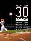 The Fastest Thirty Ballgames: A Ballpark Chasers World Record Story by Douglas 'Chuck' Booth, Kenneth A. Lee, Craig B. Landgren (Paperback, 2011)