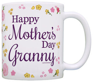 Details About Mothers Day Gifts Mother S Granny Gift For Grandma Mom Coffee Mug Tea Cup