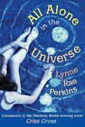 All Alone in the Universe by Lynne Rae Perkins (Paperback, 2002)