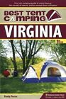 Best Tent Camping: Virginia: Your Car-Camping Guide to Scenic Beauty, the Sounds of Nature, and an Escape from Civilization by Randy Porter (Paperback, 2014)