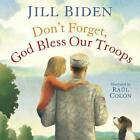 Don't Forget, God Bless Our Troops by Jill Biden (Hardback, 2012)