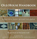 Old House Handbook: A Practical Guide to Care and Repair by Roger Hunt, Marianne Suhr (Hardback, 2008)