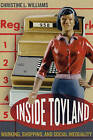 Inside Toyland: Working, Shopping, and Social Inequality by C.L. Williams (Paperback, 2005)