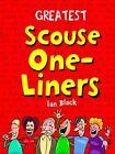 Greatest Scouse One-Liners by Ian Black (Hardback, 2013)