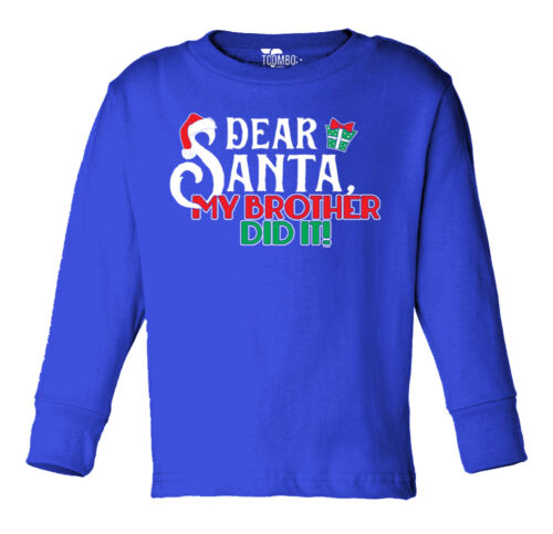 Christmas Toddler Long Sleeve T-shirt My Brother Did It! Dear Santa
