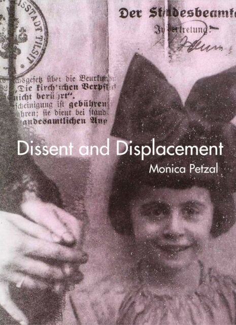 'Dissent and Displacement' by Monica Petzal