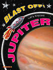 Blast Off!: Let's Explore Jupiter by Octopus Publishing Group (Paperback, 2007)