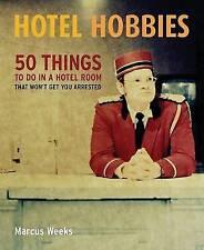 Hotel pasatiempos: 50 cosas que hacer en una habitación de hotel que no conseguirá que detenidos, semanas