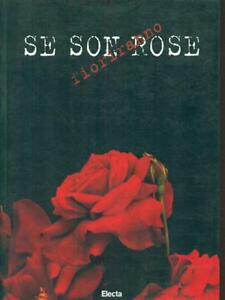 Se Son Rose Fioriranno Aa Vv Electa 1998 Ebay