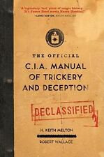 The Official C.I.A. Manual of Trickery and Deception by H. Keith Melton and Robert Wallace (2010, Paperback)