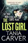 The Lost Girl by Tania Carver (Paperback, 2016)