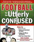 Football for the Utterly Confused by Tom Flores, Bob O'Connor (Paperback, 2009)
