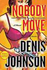 Nobody Move by Denis Johnson (Paperback / softback, 2010)