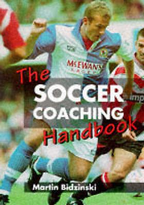 (Good)-The Soccer Coaching Handbook (Paperback)-Bidzinski, Martin-1852239735