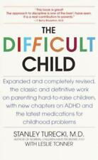 The Difficult Child by Leslie Tonner and Stanley Turecki (2000, Paperback, Revised)