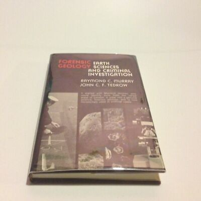 Forensic Geology Earth Sciences And Criminal Investigation Raymond C Murray 9780813507941 Ebay